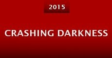 Crashing Darkness (2015) stream