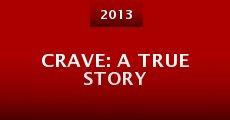 Crave: a True Story (2013)