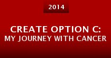 Create Option C: My Journey with Cancer (2014)