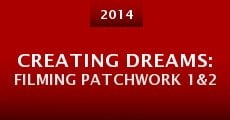 Película Creating Dreams: Filming Patchwork 1&2