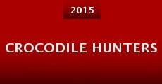 Crocodile Hunters (2015) stream