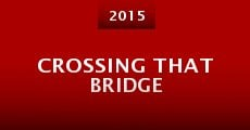 Crossing That Bridge (2015)