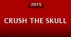 Crush the Skull (2014) stream
