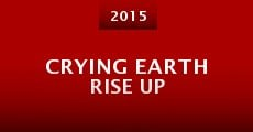 Película Crying Earth Rise Up