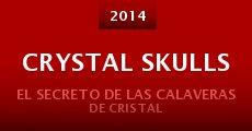 Película Crystal Skulls