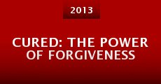 Película Cured: The Power of Forgiveness