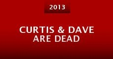 Curtis & Dave Are Dead (2013)