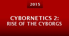 Cybornetics 2: Rise of the Cyborgs (2015) stream