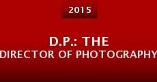D.P.: The Director of Photography