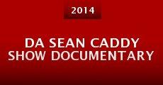 Da Sean Caddy Show Documentary (2014) stream