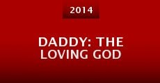 Daddy: The Loving God (2014)