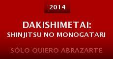 Película Dakishimetai: Shinjitsu no monogatari