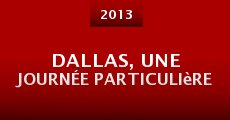 Dallas, une journée particulière (2013)