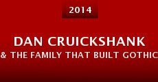 Película Dan Cruickshank & the Family That Built Gothic Britain