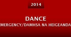 Película Dance Emergency/Damhsa na hEigeandala