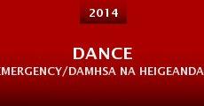 Dance Emergency/Damhsa na hEigeandala (2014) stream
