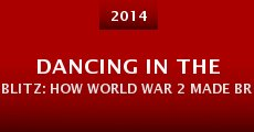 Dancing in the Blitz: How World War 2 Made British Ballet (2014)