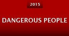 Dangerous People (2015) stream