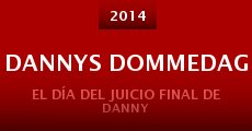 Dannys dommedag (2014) stream