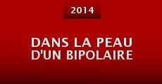 Dans la peau d'un bipolaire (2014) stream