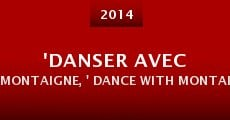Película 'Danser avec Montaigne, ' Dance with Montaigne