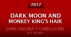 Película Dark Moon and Monkey King's hair