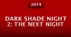 Dark Shade Night 2: The Next Night (2014)