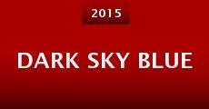 Película Dark Sky Blue