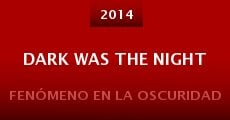 Película Dark Was the Night