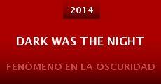 Dark Was the Night (2014) stream