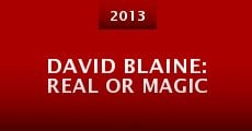 David Blaine: Real or Magic (2013) stream