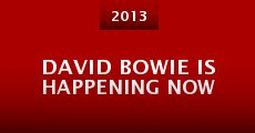 David Bowie Is Happening Now (2013) stream