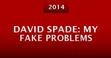 David Spade: My Fake Problems (2014)