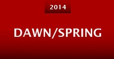 Película Dawn/Spring