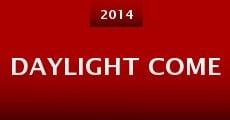 Daylight Come (2014) stream