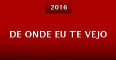 De Onde Eu Te Vejo (2015) stream