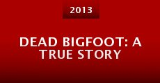 Película Dead Bigfoot: A True Story