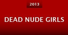 Dead Nude Girls (2013) stream