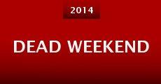 Dead Weekend (2014) stream