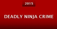 Deadly Ninja Crime (2015)