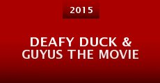 Película Deafy Duck & Guyus the Movie