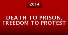 Death to Prison, Freedom to Protest (2014)