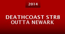 DeathCoast Str8 Outta Newark (2014)
