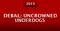 Debal: Uncrowned Underdogs (2015)