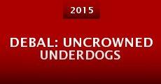 Debal: Uncrowned Underdogs (2015) stream
