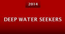 Deep Water Seekers (2014) stream
