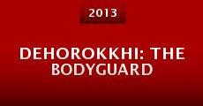 Dehorokkhi: The Bodyguard (2013)