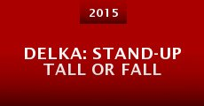 DELKA: Stand-Up Tall or Fall (2015)