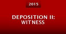 Película Deposition II: Witness