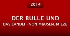 Der Bulle und das Landei - von Mäusen, Miezen und Moneten (2014)